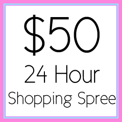 $50 / 24 Hour Unlimited Shopping Spree