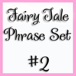 Fairy Tale Phrase Set 2