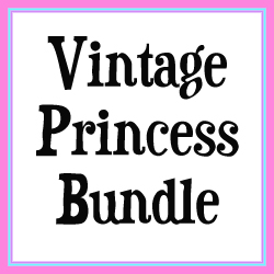 Vintage Princess Bundle