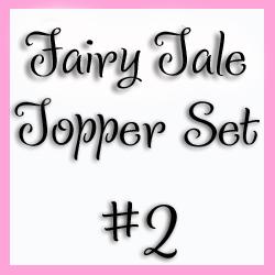 Fairy Tale Topper Set 2